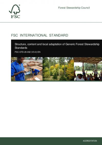 FSC-STD-20-002 (V3-0) EN STRUCTURE, CONTENT AND LOCAL ADAPTATION OF GENERIC FOREST STEWARDSHIP STANDARDS