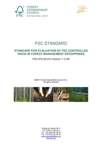 FSC-STD-20-012 (V1-1) EN STANDARD FOR EVALUATION OF FSC CONTROLLED WOOD IN FOREST MANAGEMENT ENTERPRISES