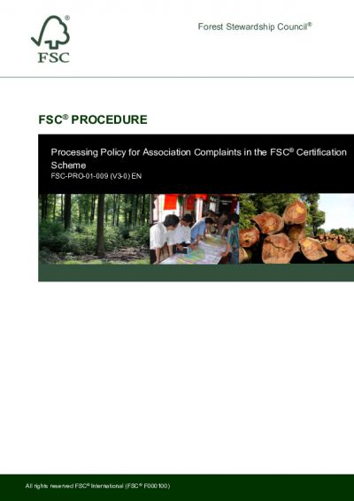 FSC-PRO-01-009 (V3-0) PROCESSING POLICY FOR ASSOCIATION COMPLAINTS IN THE FSC<sup>®</sup> CERTIFICATION SCHEME