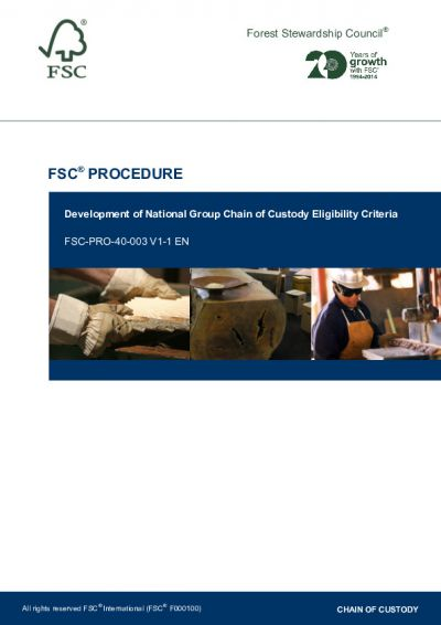 FSC-PRO-40-003 (V1-1) EN DEVELOPMENT OF NATIONAL GROUP CHAIN OF CUSTODY ELIGIBILITY CRITERIA