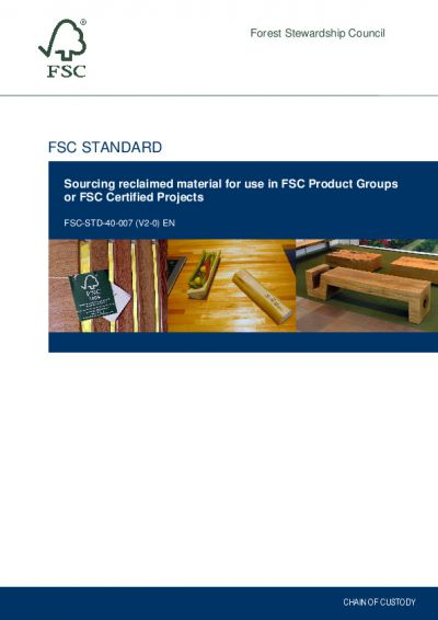 FSC-STD-40-007 (V2-0) EN SOURCING RECLAIMED MATERIAL FOR USE IN FSC PRODUCT GROUPS OR FSC CERTIFIED PROJECTS