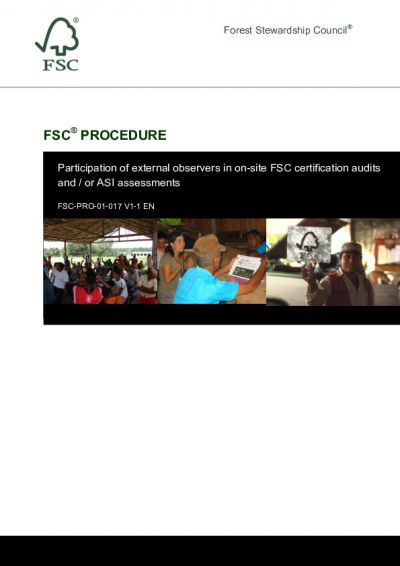 FSC-PRO-01-017 (V1-1) EN PARTCIPATION OF EXTERNAL OBSERVERS IN ON-SITE FSC CERTIFICATION AUDITS AND / OR ASI ASSESSMENTS