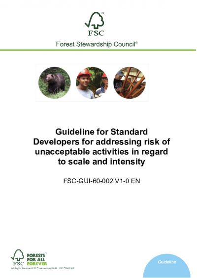 FSC-GUI-60-002 (V1-0) Guideline for Standard Developers for addressing risk of unacceptable activities in regard to scale and intensity