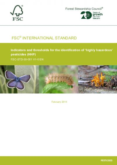 FSC-STD-30-001 V1-0 EN INDICATORS AND THRESHOLDS FOR THE IDENTIFICATION OF 'HIGHLY HAZARDOUS' PESTICIDES (HHP)