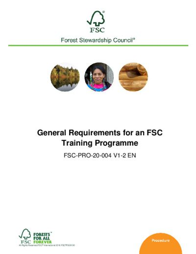 FSC-PRO-20-004 V1-2 EN GENERAL REQUIREMENTS FOR AN FSC TRAINING PROGRAMME
