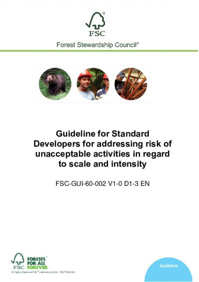 Guideline for Standard Developers for addressing risk of unacceptable activities in regard to scale and intensity FSC-GUI-60-002 V1-0 D1-3 EN