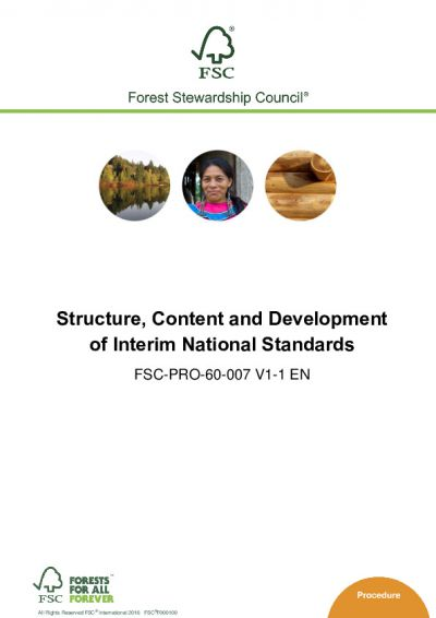 FSC-PRO-60-007 V1-1 EN STRUCTURE, CONTENT AND DEVELOPMENT OF INTERIM NATIONAL STANDARDS