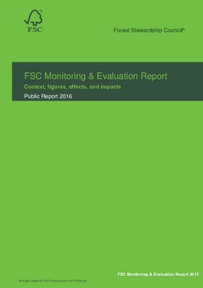 FSC Monitoring and Evaluation Report 2016: Context, figures, effects, and impacts