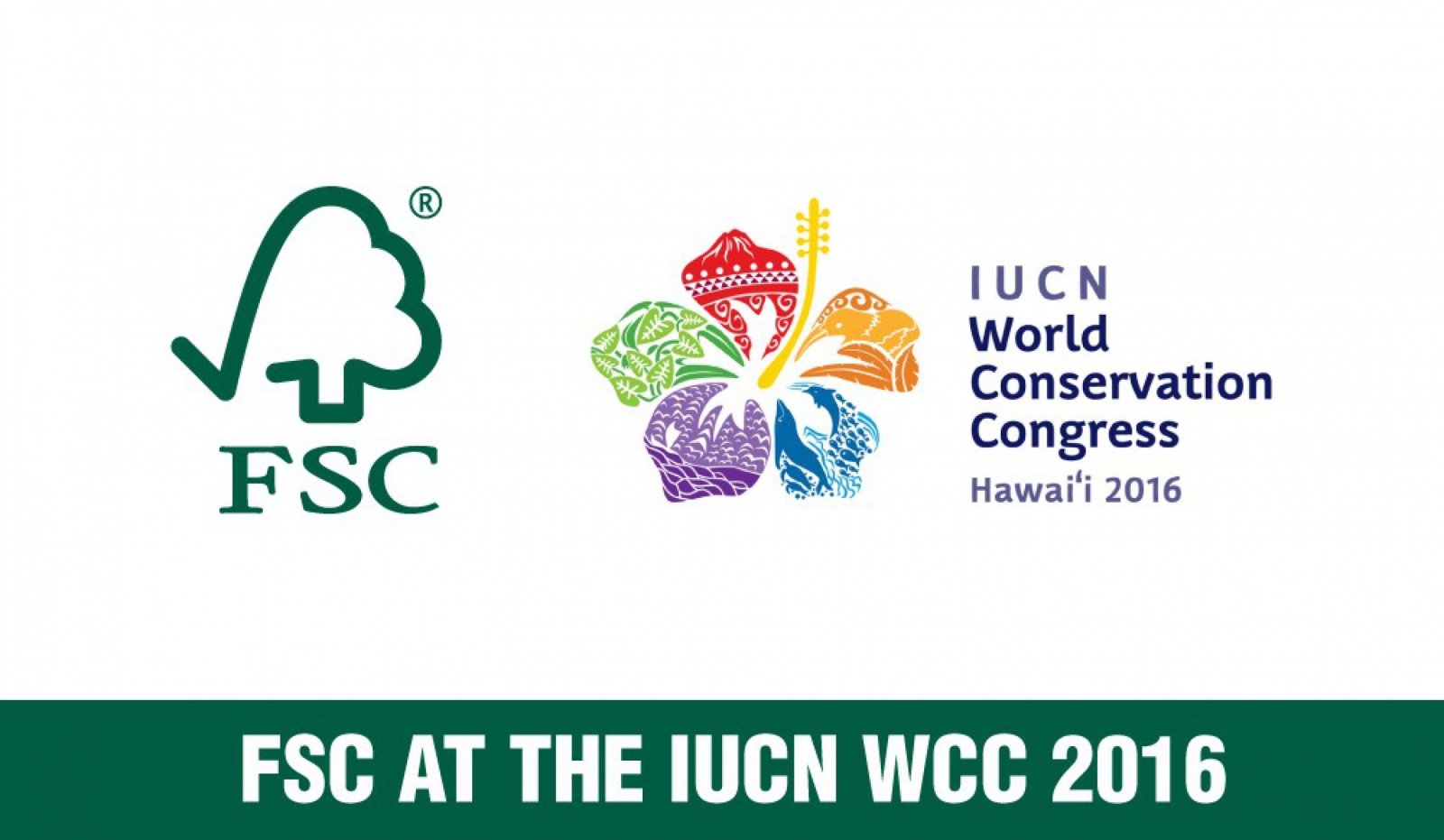 FSC at the IUCN World Conservation Congress (WCC) 2016 (23/08/2016 ...